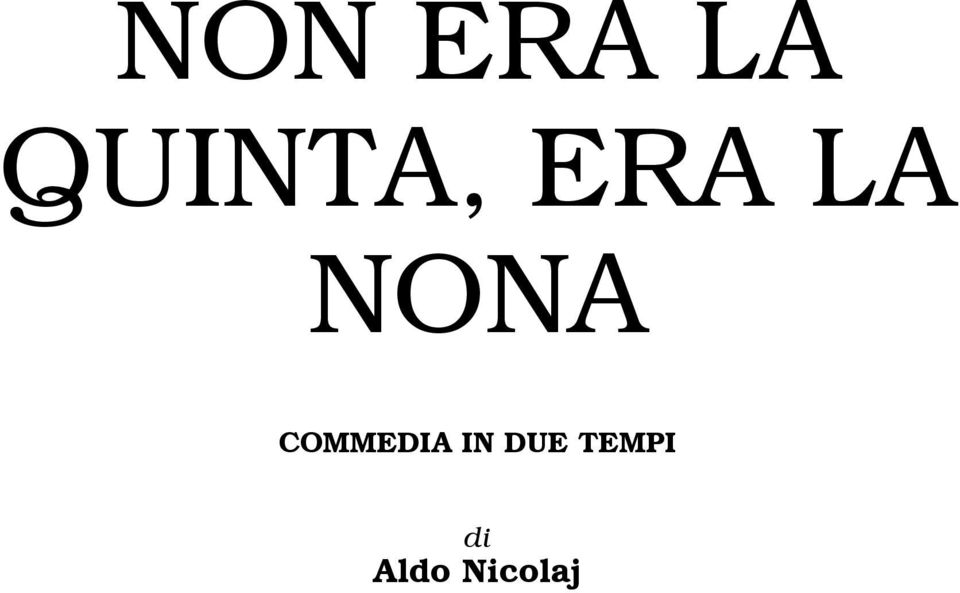 NONA COMMEDIA IN