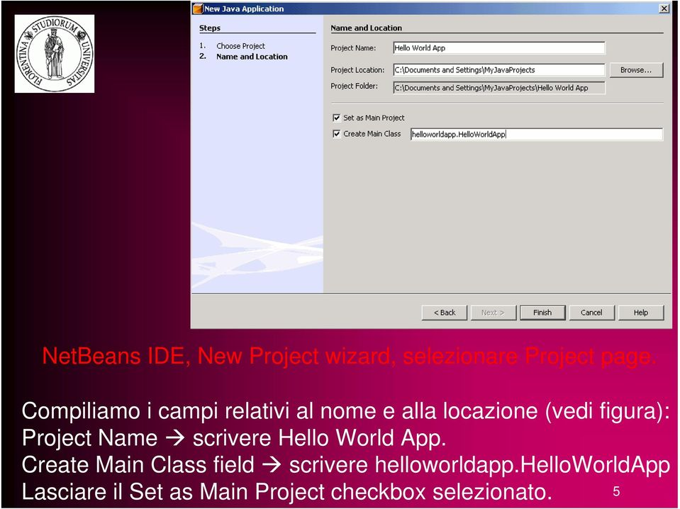 Project Name scrivere Hello World App.