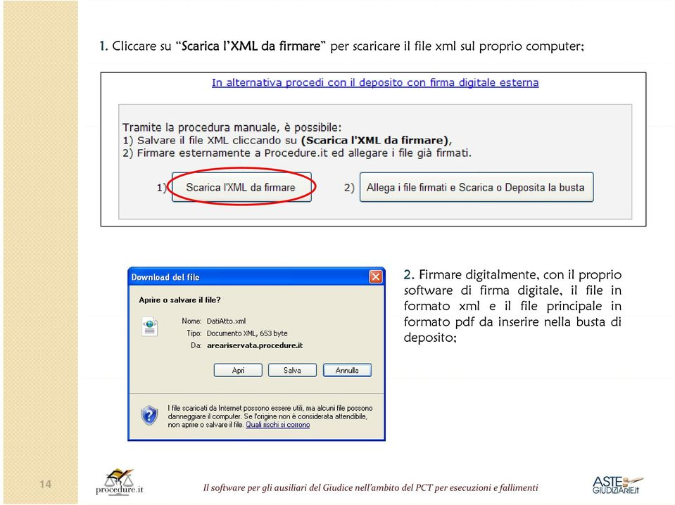 Firmare digitalmente, con il proprio software di firma digitale, il file in formato
