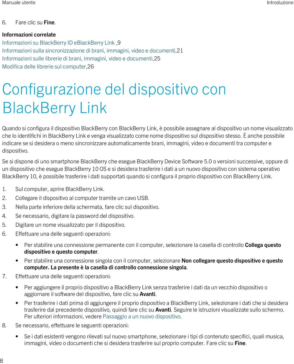 video e documenti,25 Modifica delle librerie sul computer,26 Configurazione del dispositivo con BlackBerry Link Quando si configura il dispositivo BlackBerry con BlackBerry Link, è possibile