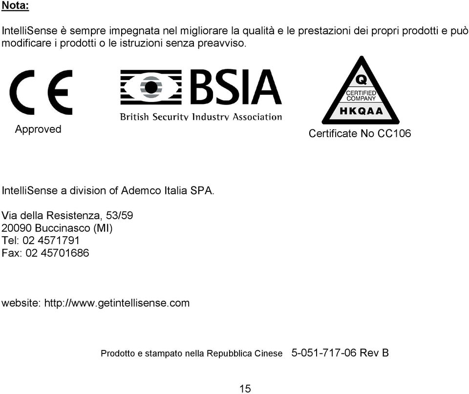 Approved Certificate No CC106 IntelliSense a division of Ademco Italia SPA.