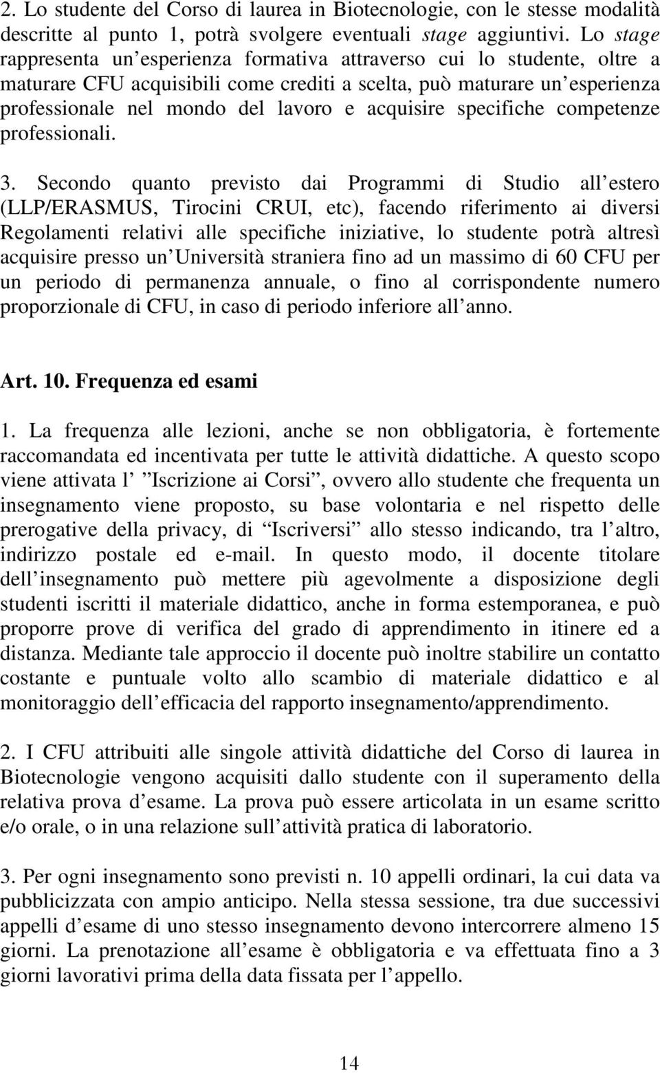 acquisire specifiche competenze professionali. 3.