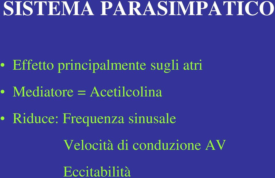 = Acetilcolina Riduce: Frequenza