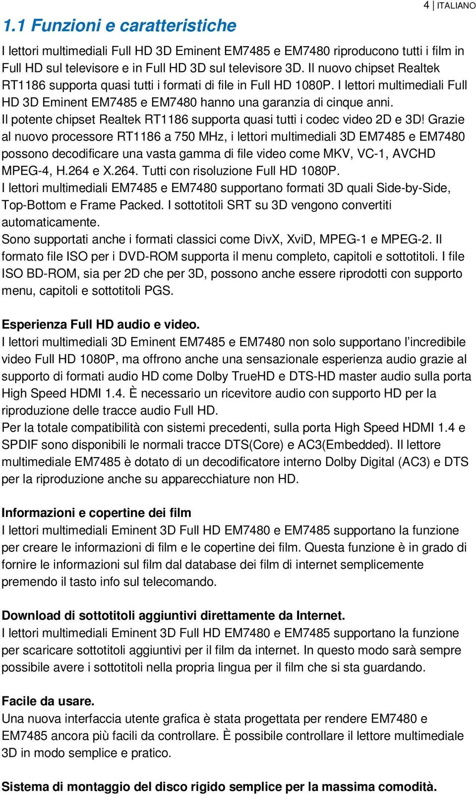 Il potente chipset Realtek RT1186 supporta quasi tutti i codec video 2D e 3D!