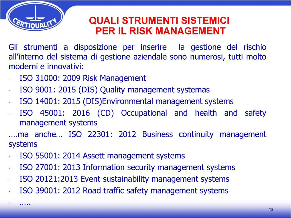 ISO 45001: 2016 (CD) Occupational and health and safety management systems.