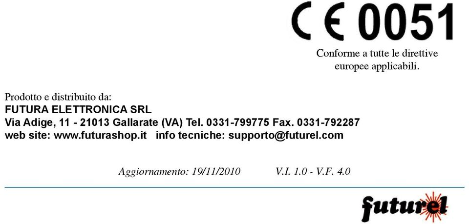 Gallarate (VA) Tel. 0331-799775 Fax. 0331-792287 web site: www.futurashop.