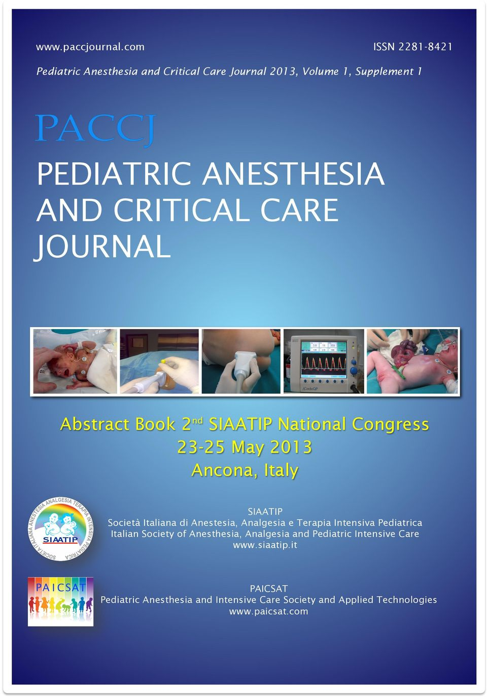 CRITICAL CARE JOURNAL Abstract Book 2nd SIAATIP National Congress 23-25 May 2013 Ancona, Italy SIAATIP Società Italiana di