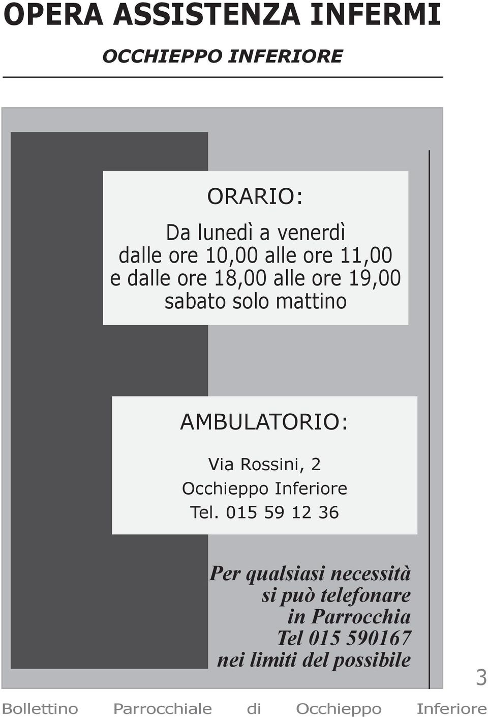 AMBULATORIO: Via Rossini, 2 Occhieppo Inferiore Tel.