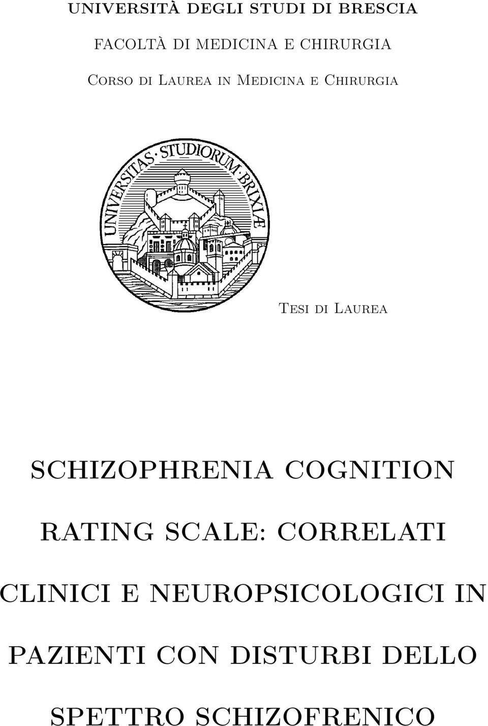 Laurea SCHIZOPHRENIA COGNITION RATING SCALE: CORRELATI