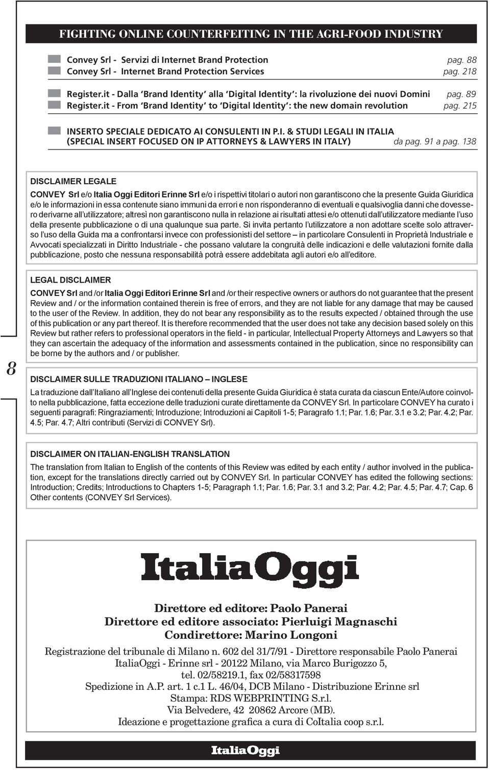 215 INSERTO SPECIALE DEDICATO AI CONSULENTI IN P.I. & STUDI LEGALI IN ITALIA (SPECIAL INSERT FOCUSED ON IP ATTORNEYS & LAWYERS IN ITALY) da pag. 91 a pag.