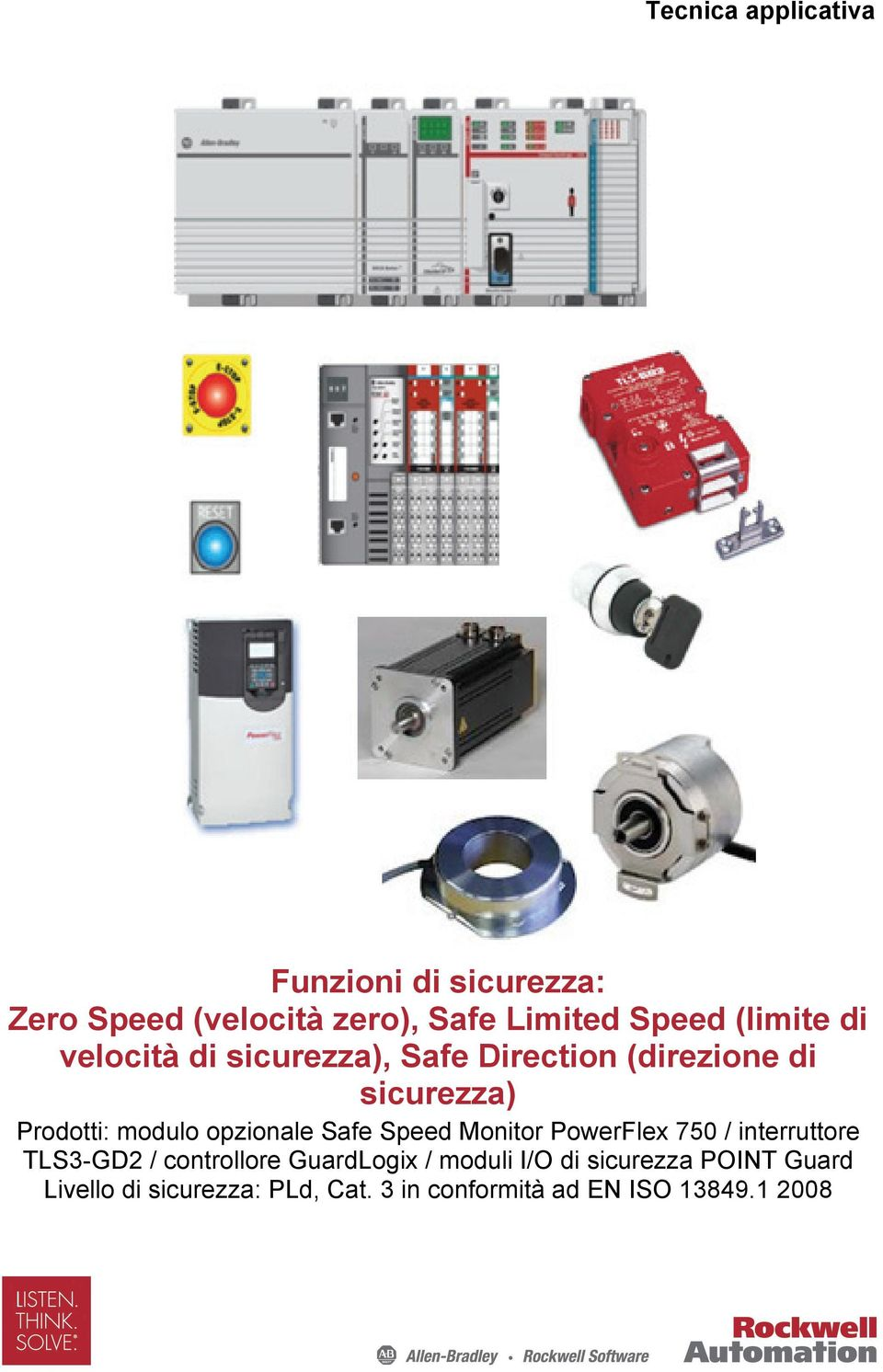 opzionale Safe Speed Monitor PowerFlex 750 / interruttore TLS3-GD2 / controllore GuardLogix /