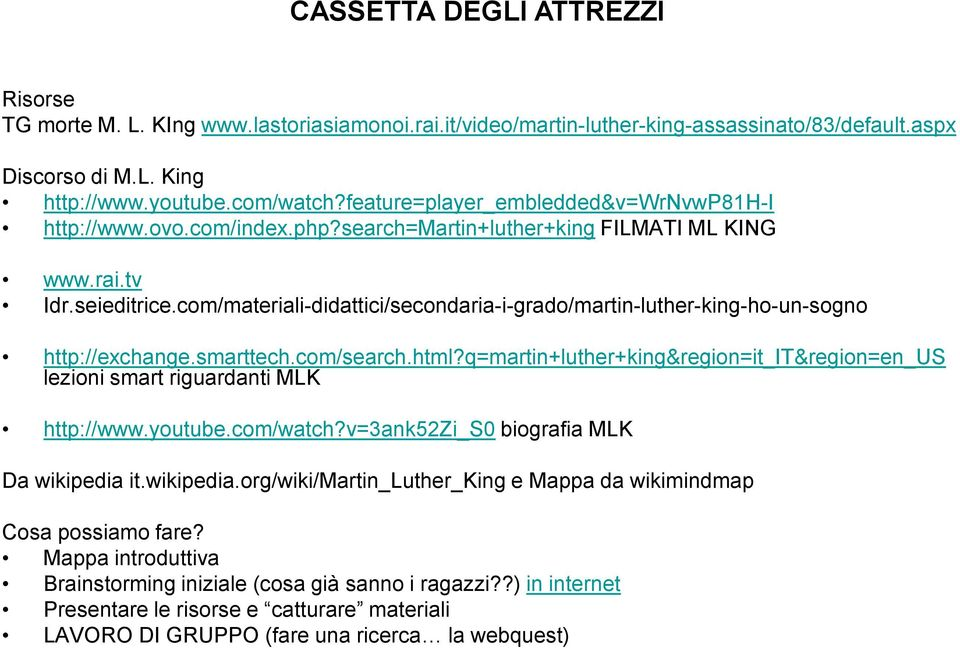 com/materiali-didattici/secondaria-i-grado/martin-luther-king-ho-un-sogno http://exchange.smarttech.com/search.html?
