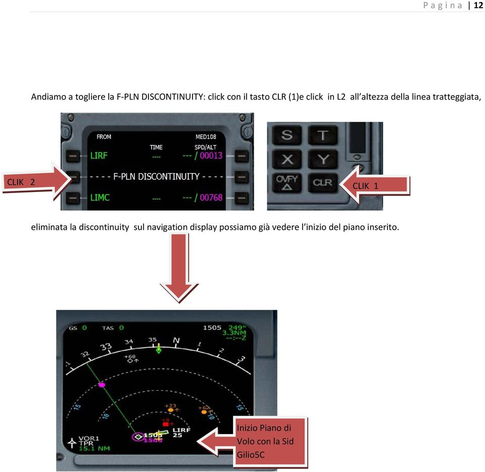 2 CLIK 1 eliminata la discontinuity sul navigation display possiamo