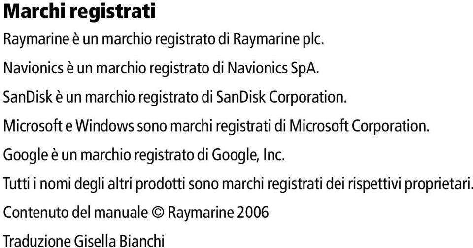 Microsoft e Windows sono marchi registrati di Microsoft Corporation.