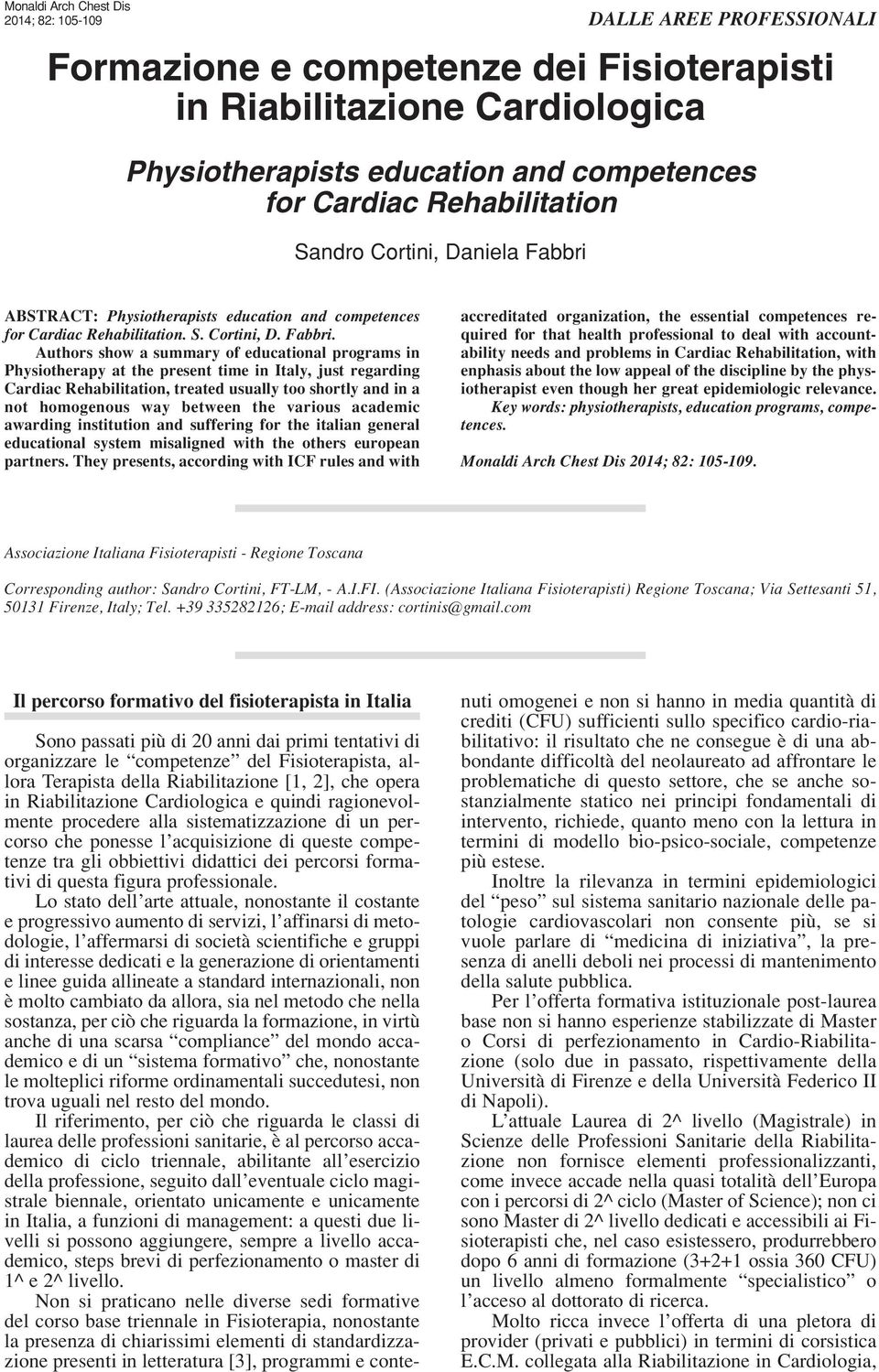 ABSTRACT: Physiotherapists education and competences for Cardiac Rehabilitation. S. Cortini, D. Fabbri.