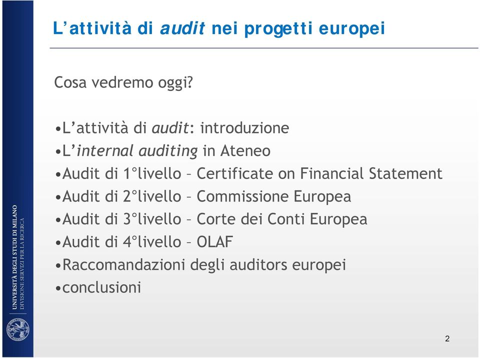 Certificate on Financial Statement Audit di 2 livello Commissione Europea Audit di