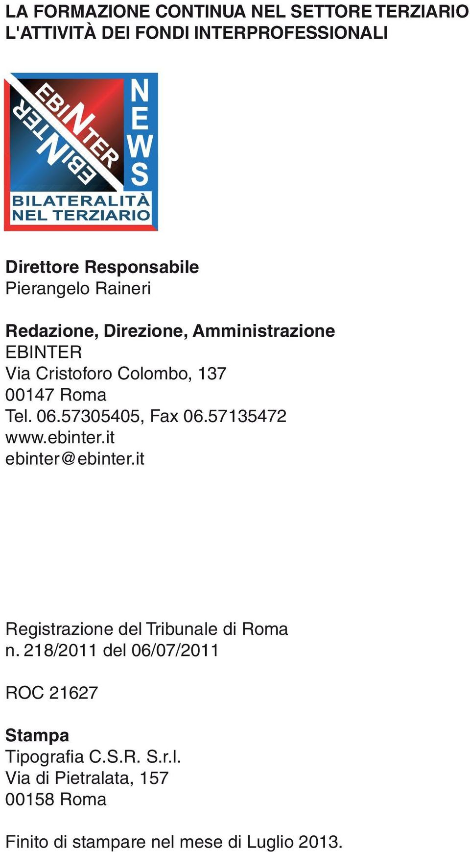 57305405, Fax 06.57135472 www.ebinter.it ebinter@ebinter.it Registrazione del Tribunale di Roma n.