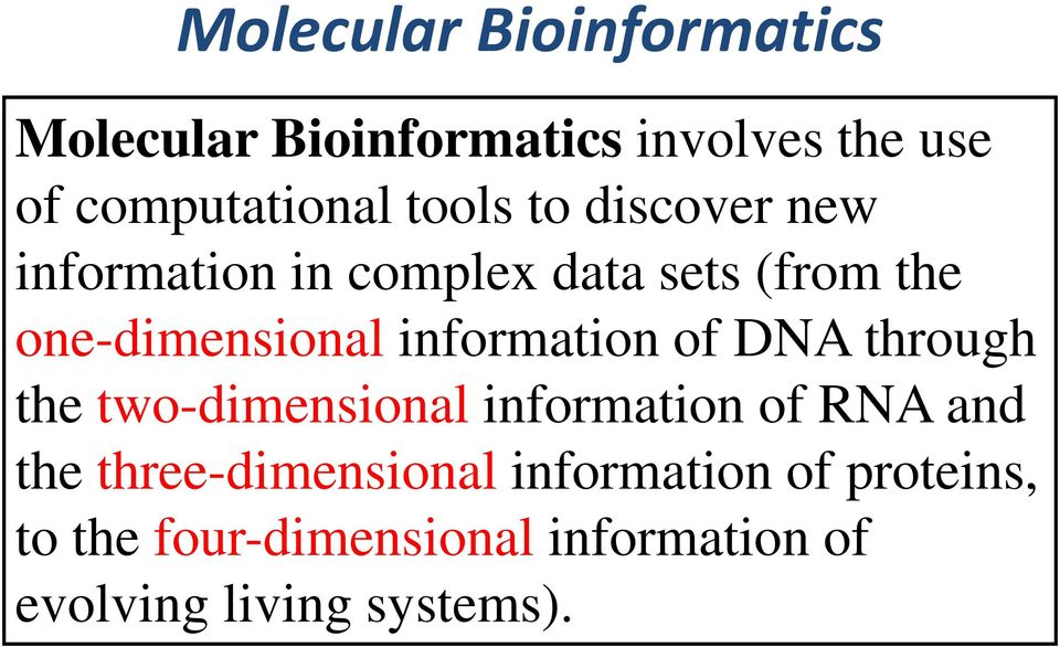information of DNA through the two-dimensional information of RNA and the