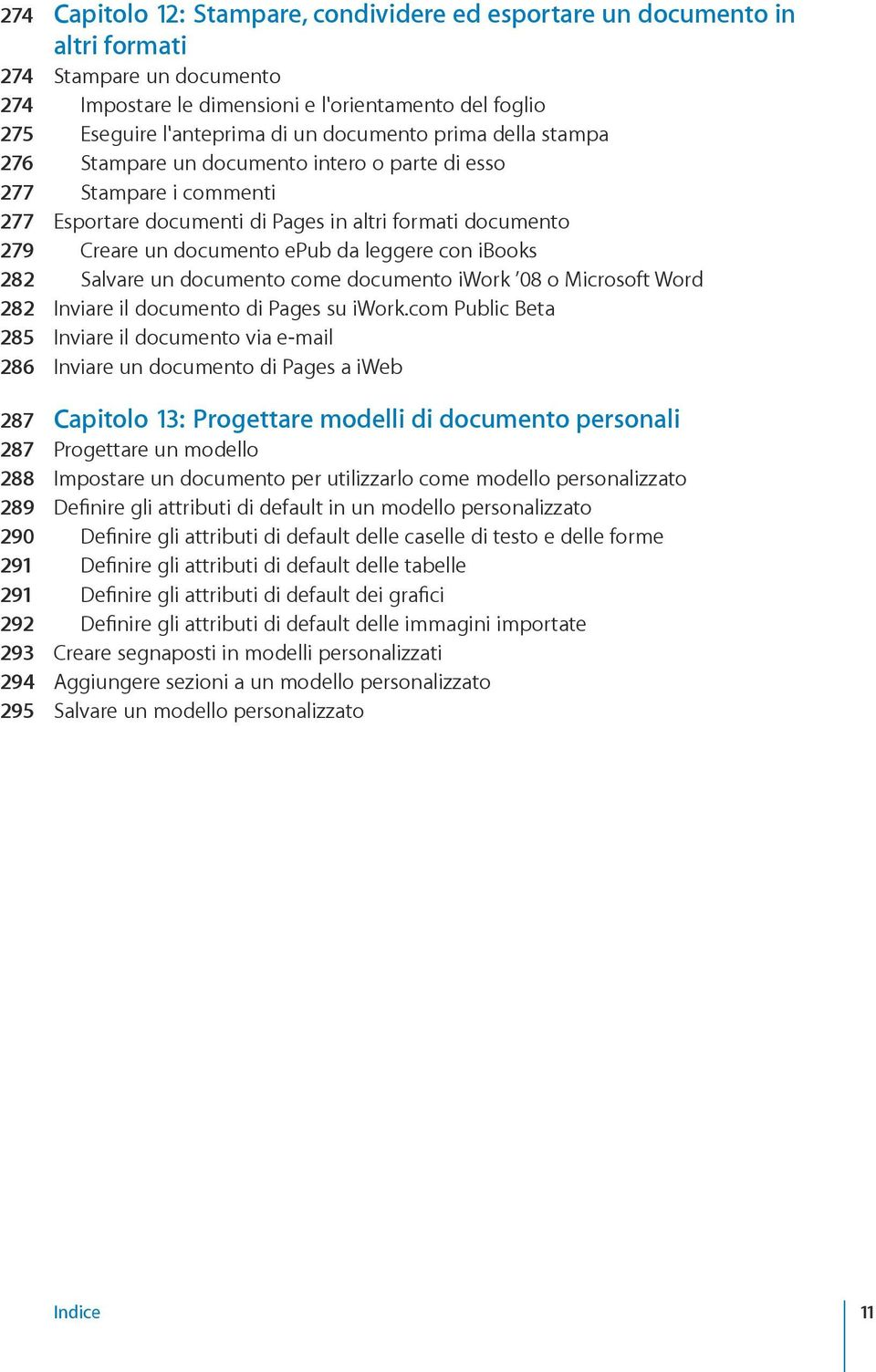 leggere con ibooks 282 Salvare un documento come documento iwork 08 o Microsoft Word 282 Inviare il documento di Pages su iwork.