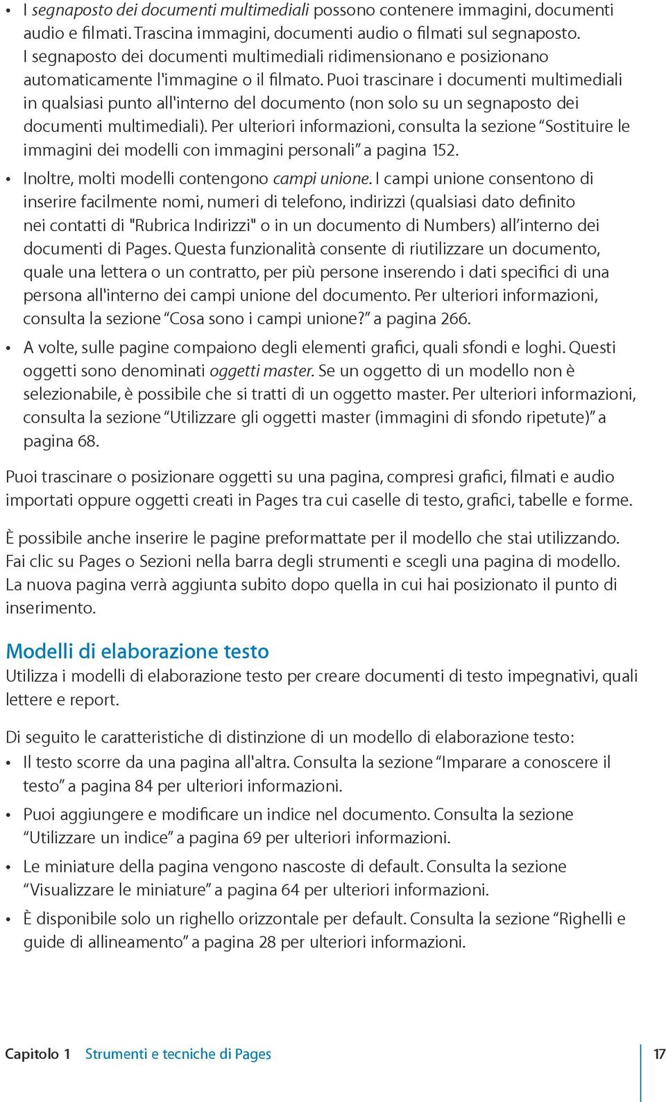 Puoi trascinare i documenti multimediali in qualsiasi punto all'interno del documento (non solo su un segnaposto dei documenti multimediali).