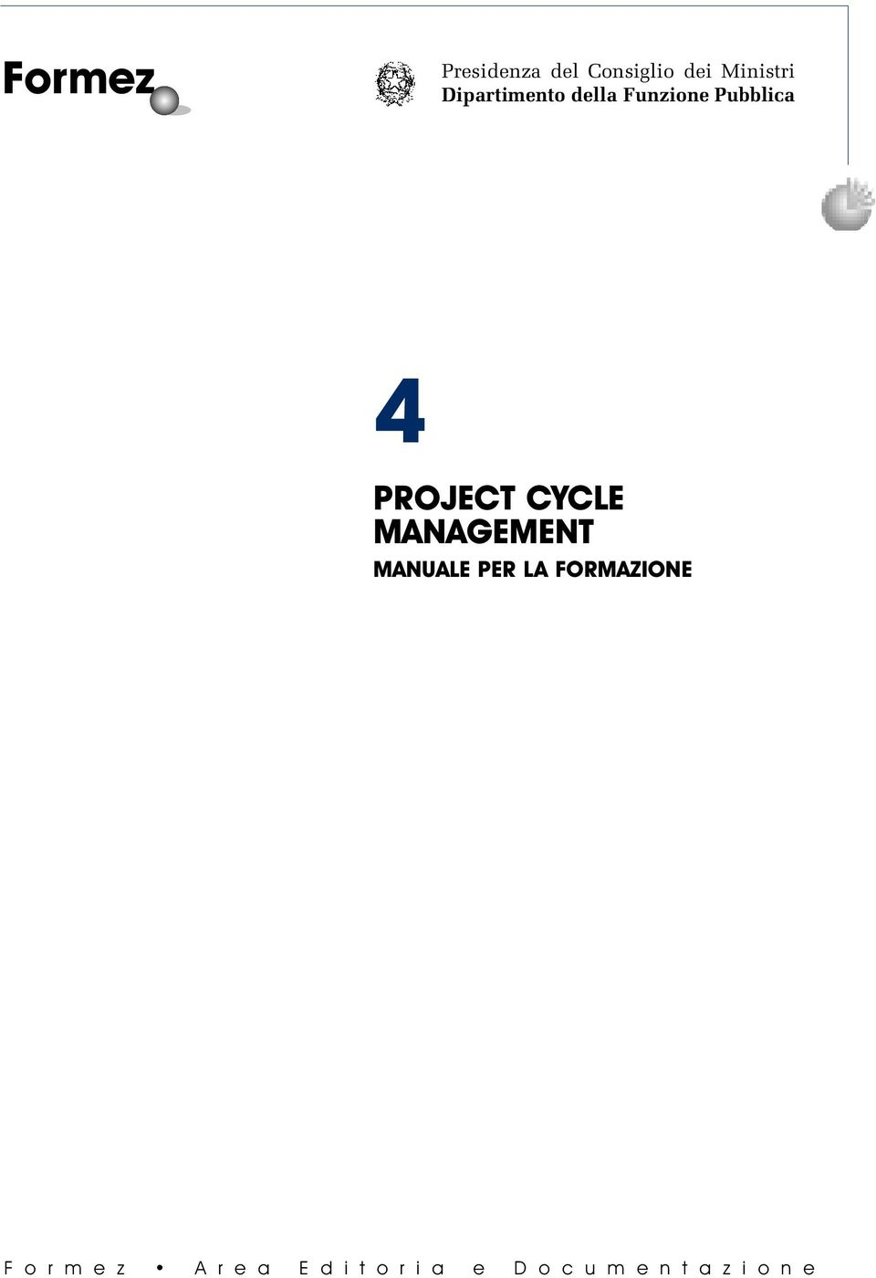 CYCLE MANAGEMENT MANUALE PER LA FORMAZIONE F o r
