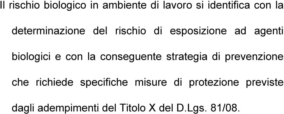 la conseguente strategia di prevenzione che richiede specifiche