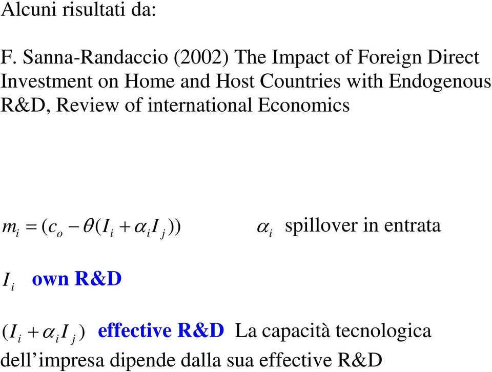Countries with Endogenous R&D, Review of international Economics m i = c θ ( I + α I