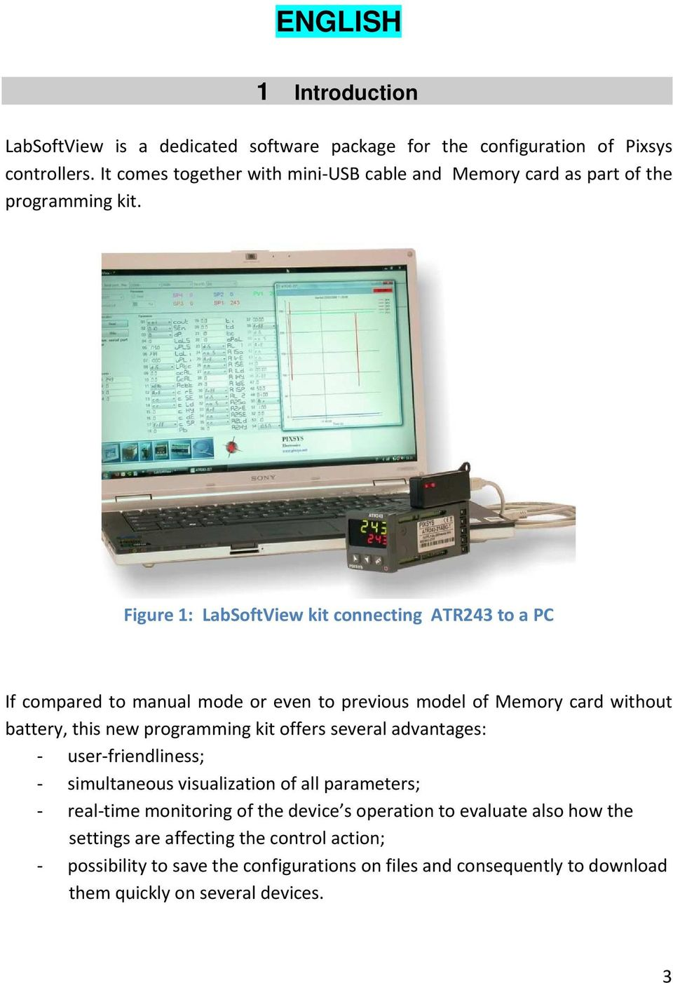 Figure 1: LabSoftView kit connecting ATR243 to a PC If compared to manual mode or even to previous model of Memory card without battery, this new programming kit offers