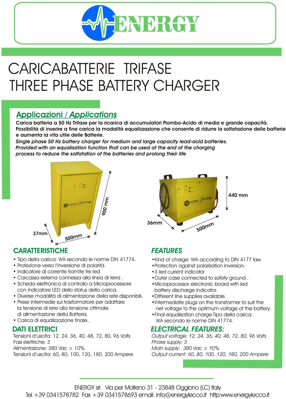Single phase 50 Hz battery charger for medium and large capacity lead-acid batteries.