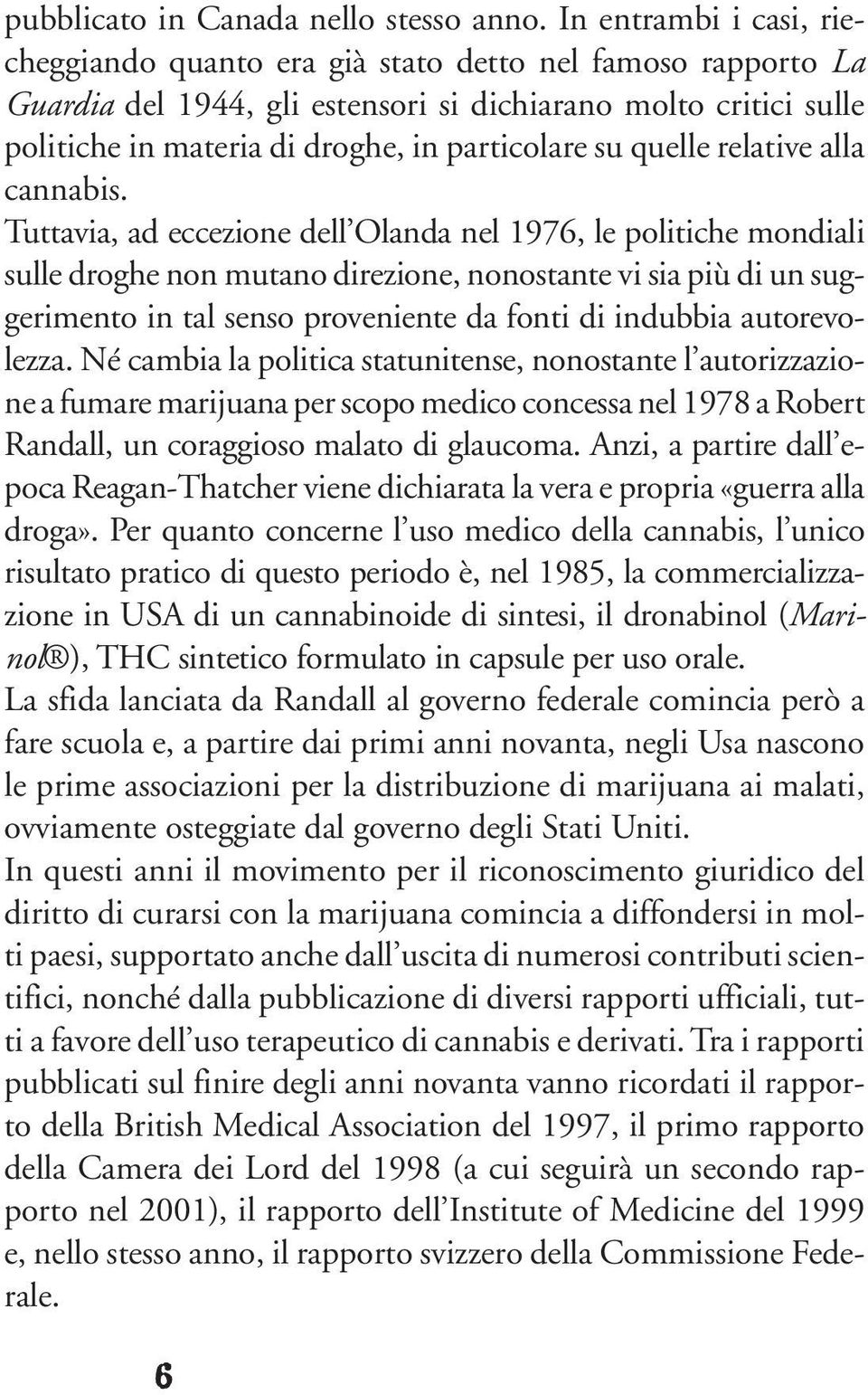 quelle relative alla cannabis.
