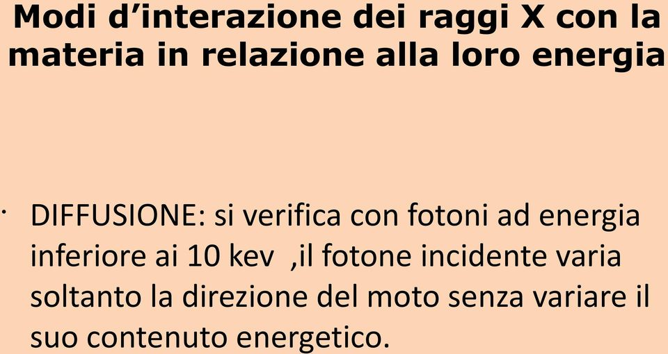 energia inferiore ai 10 kev,il fotone incidente varia