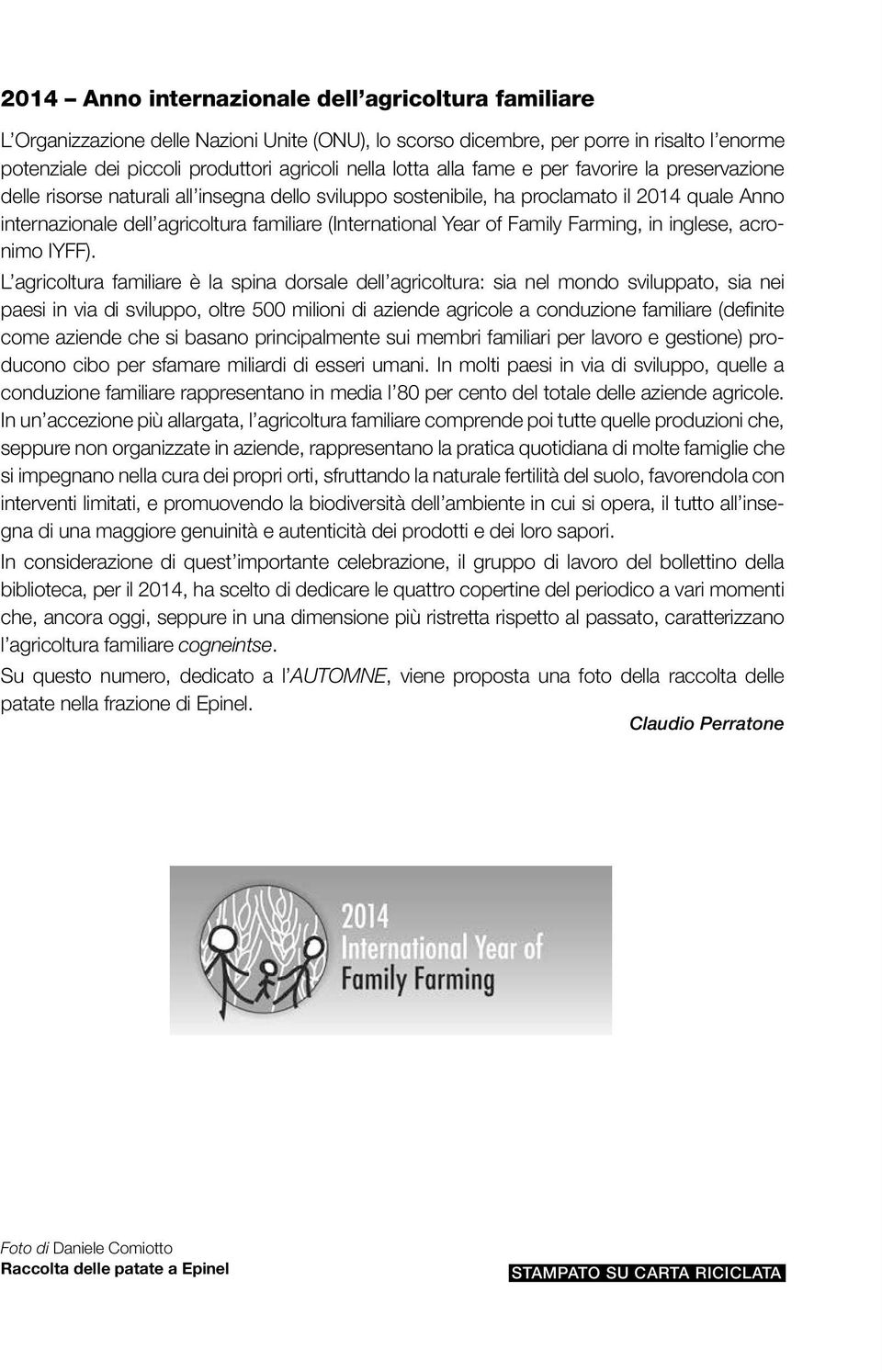 (International Year of Family Farming, in inglese, acronimo IYFF).
