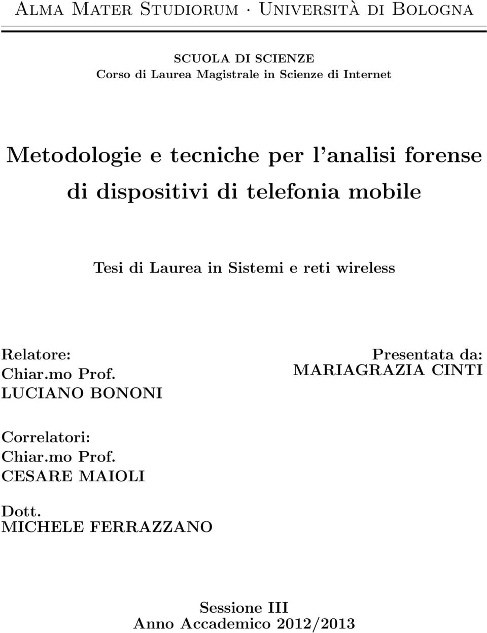 Laurea in Sistemi e reti wireless Relatore: Chiar.mo Prof.