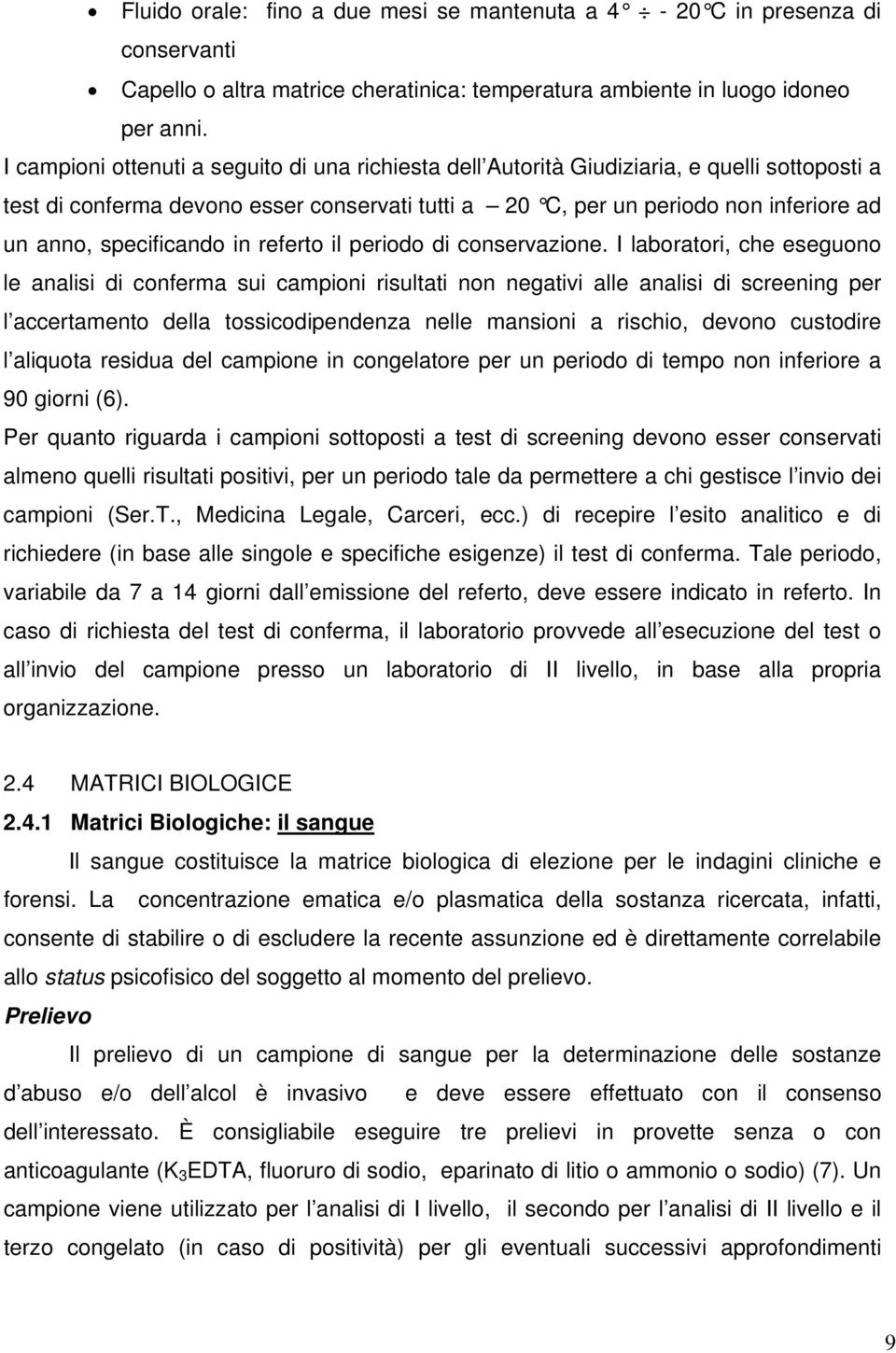 specificando in referto il periodo di conservazione.