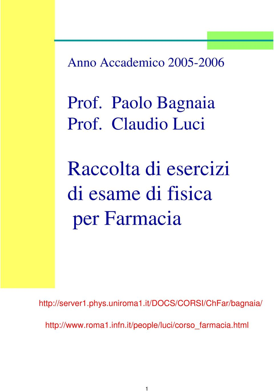 Farmacia http://server1.phys.uniroma1.