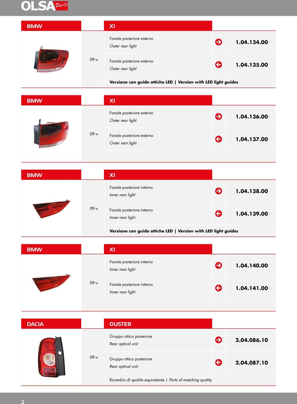 00 BMW X1 Fanale posteriore interno Inner rear light 1.04.138.00 09-> Fanale posteriore interno Inner rear light 1.04.139.