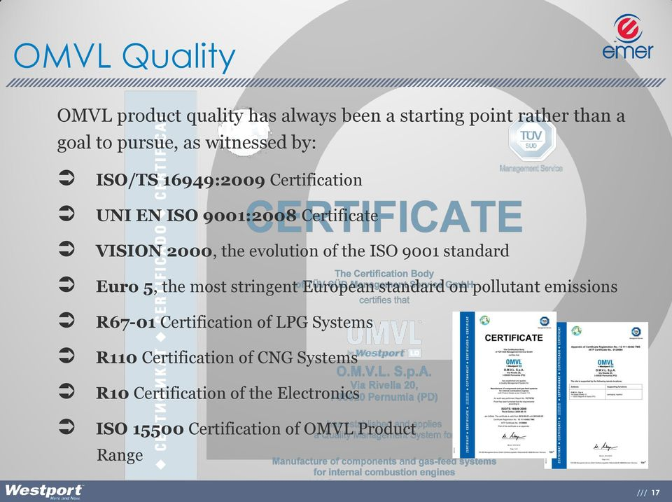 standard Euro 5, the most stringent European standard on pollutant emissions R67-01 Certification of LPG Systems
