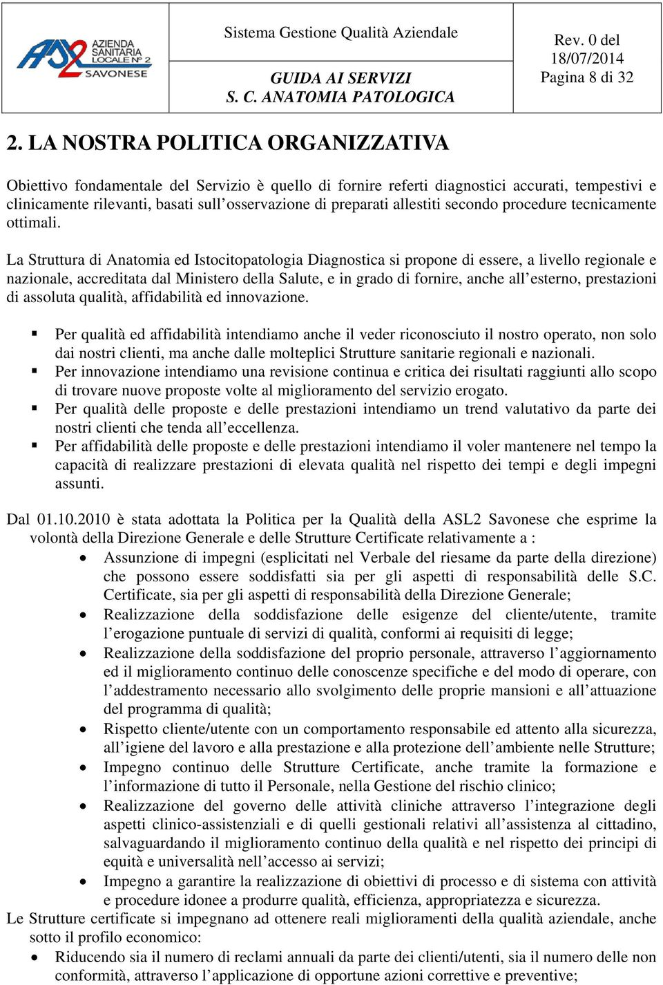 allestiti secondo procedure tecnicamente ottimali.