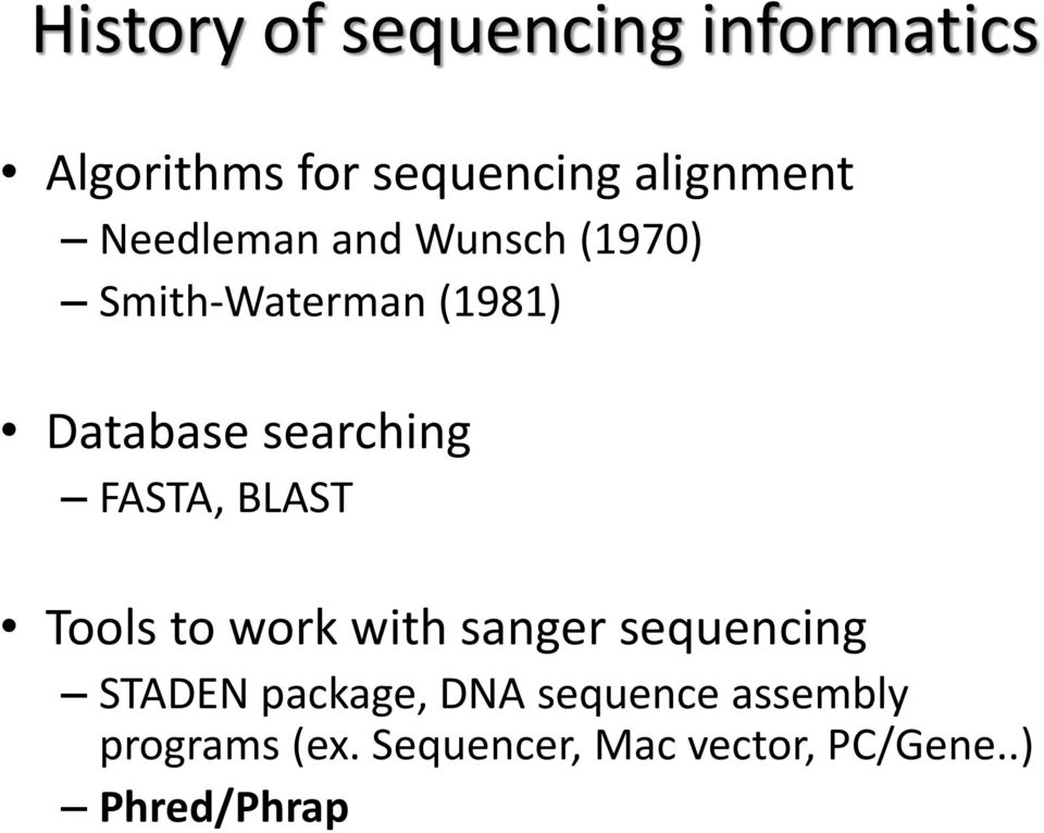 FASTA, BLAST Tools to work with sanger sequencing STADEN package, DNA