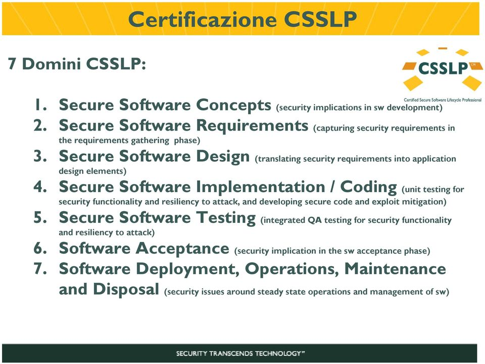 Secure Software Design (translating security requirements into application design elements) 4.