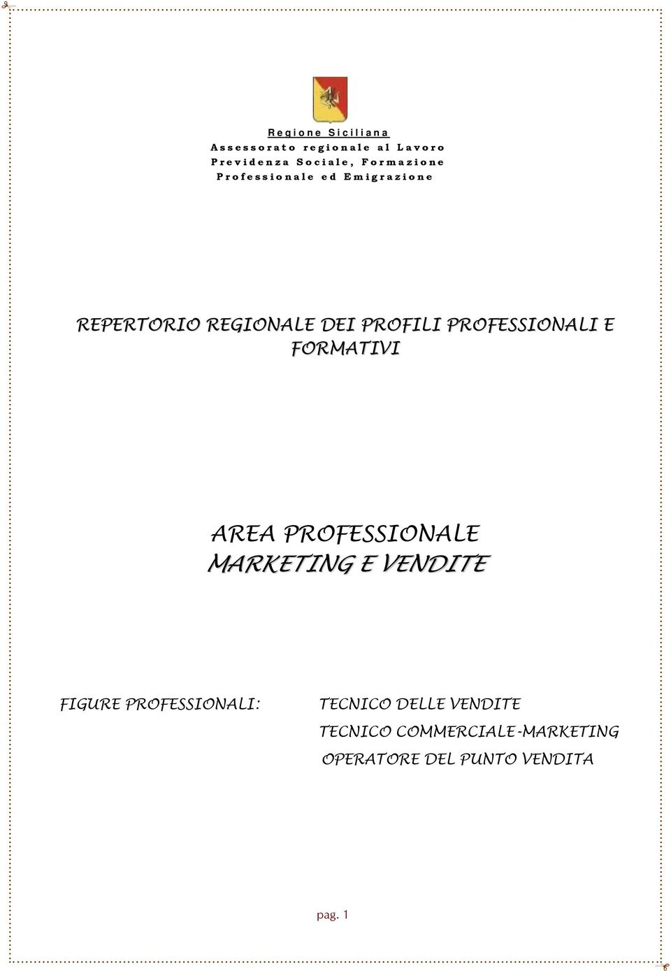 PROFESSIONALI E FORMATIVI AREA PROFESSIONALE MARKETING E VENDITE FIGURE