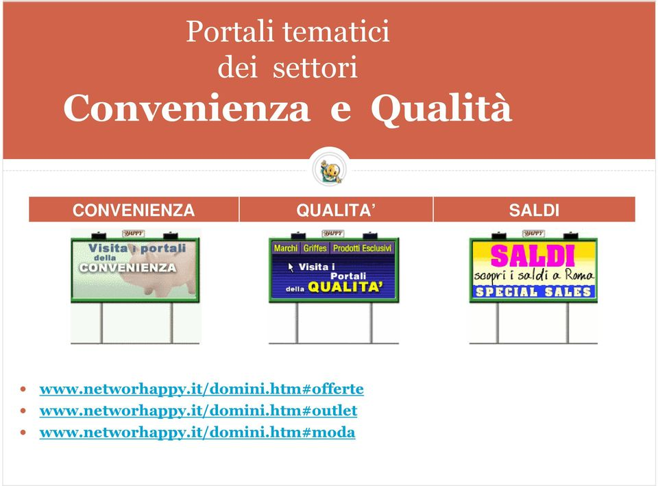 htm#offerte www.networhappy.it/domini.htm#outlet www.
