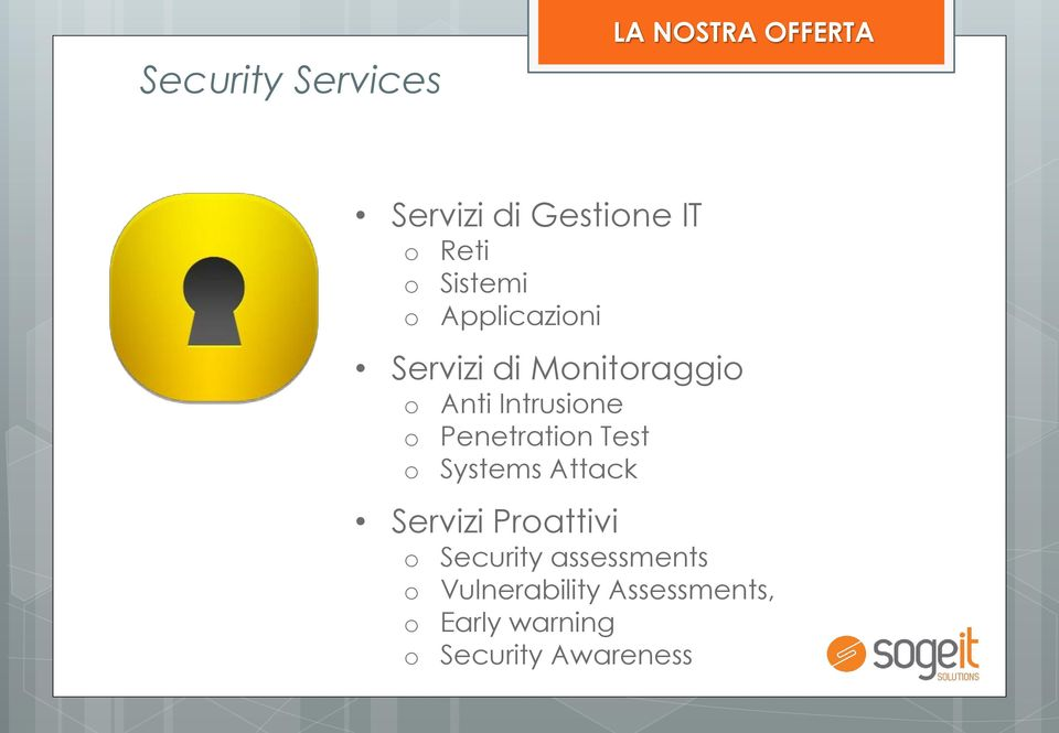 Penetration Test o Systems Attack Servizi Proattivi o Security