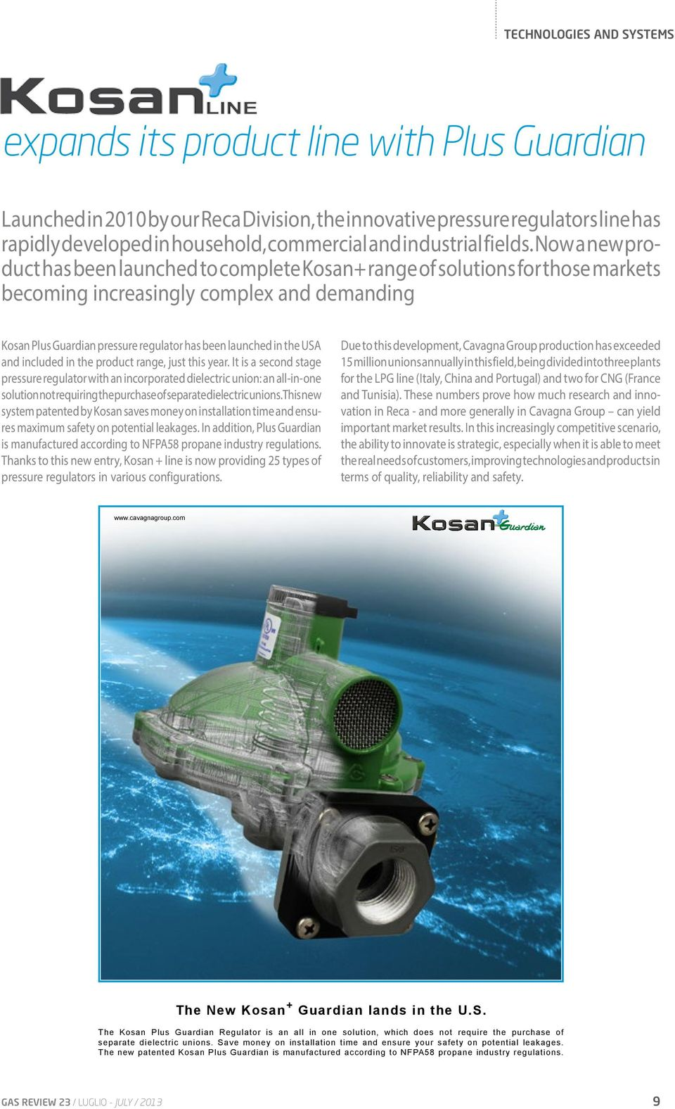 Now a new product has been launched to complete Kosan+ range of solutions for those markets becoming increasingly complex and demanding Kosan Plus Guardian pressure regulator has been launched in the