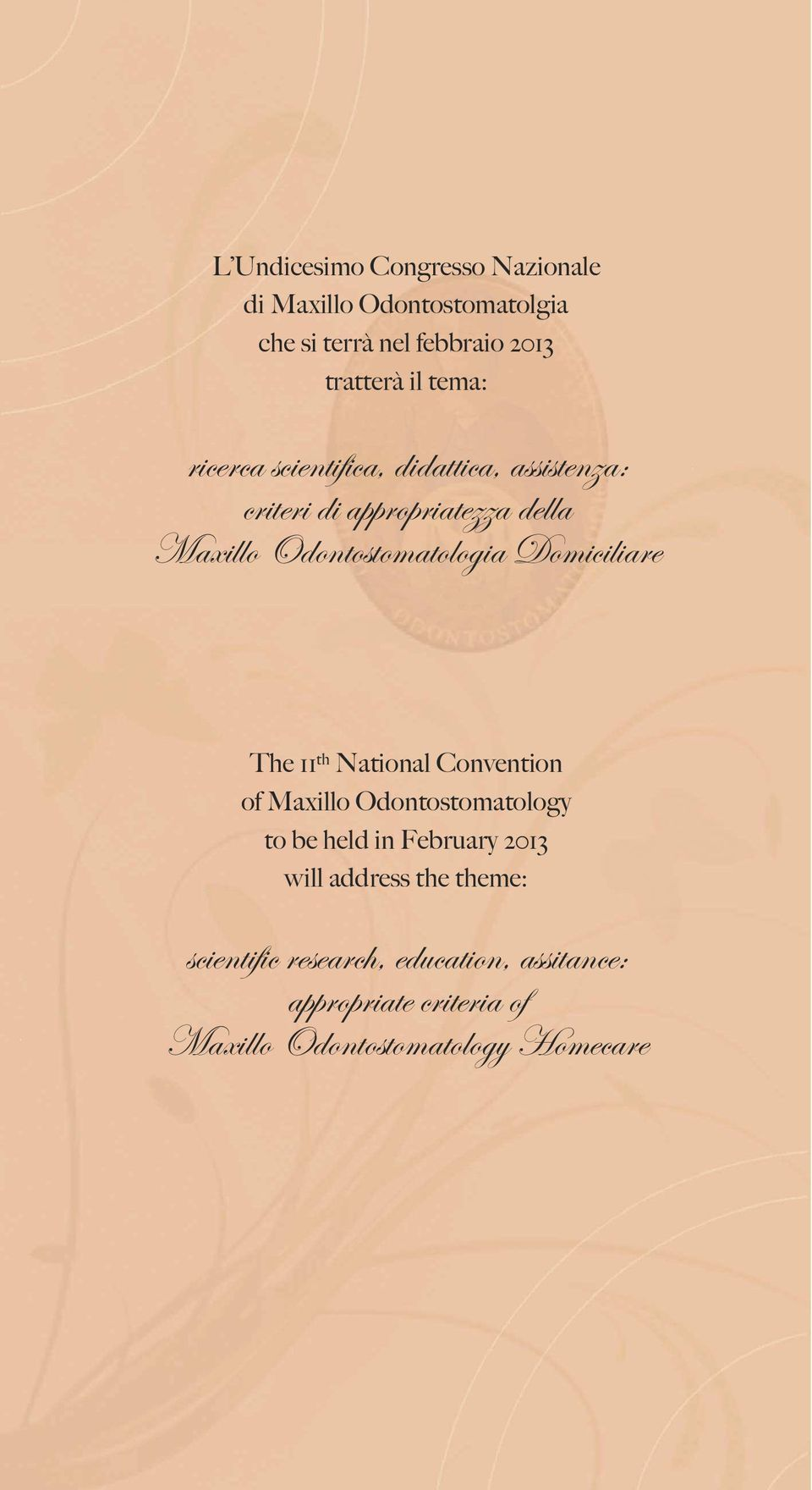 Domiciliare The 11 th National Convention of Maxillo Odontostomatology to be held in February 2013 will