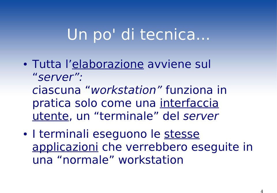 workstation funziona in pratica solo come una interfaccia