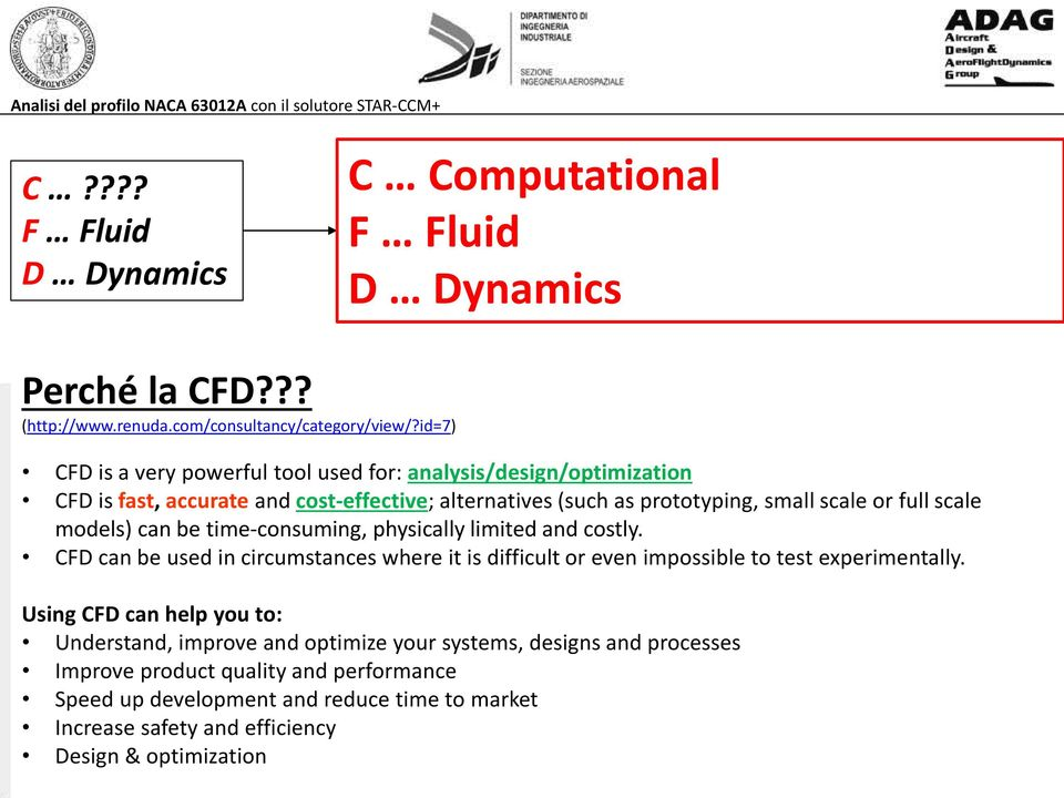 D Dynamics Perché la CFD??? (http://www.renuda.com/consultancy/category/view/?