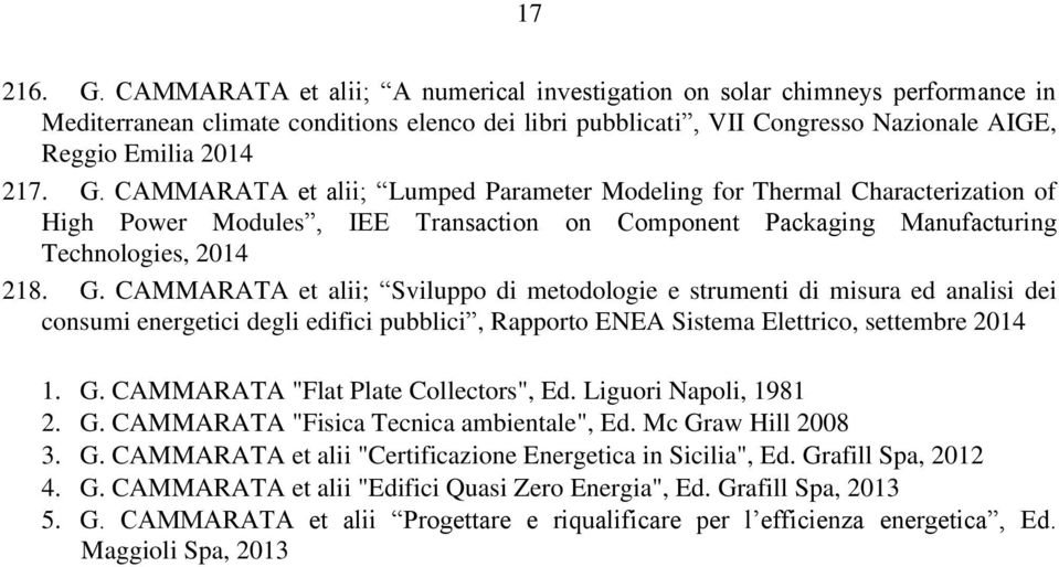 CAMMARATA et alii; Lumped Parameter Modeling for Thermal Characterization of High Power Modules, IEE Transaction on Component Packaging Manufacturing Technologies, 2014 218. G.