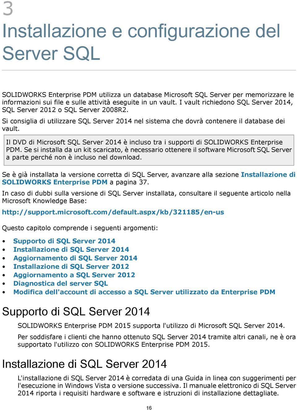 Il DVD di Microsoft SQL Server 2014 è incluso tra i supporti di SOLIDWORKS Enterprise PDM.