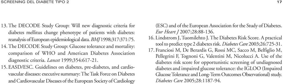 Guidelines on diabetes, pre-diabetes, and cardio - vascular diseases: executive summary: The Task Force on Diabetes and Cardiovascular Diseases of the European Society of Cardiology (ESC) and of the
